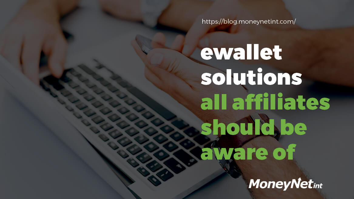 'Ewallet solutions all affiliates should be aware of' header
