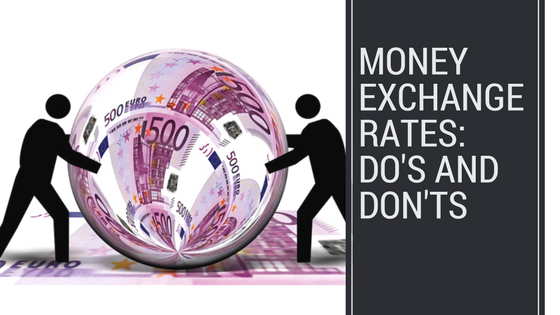 money exchange rates do's and don'ts