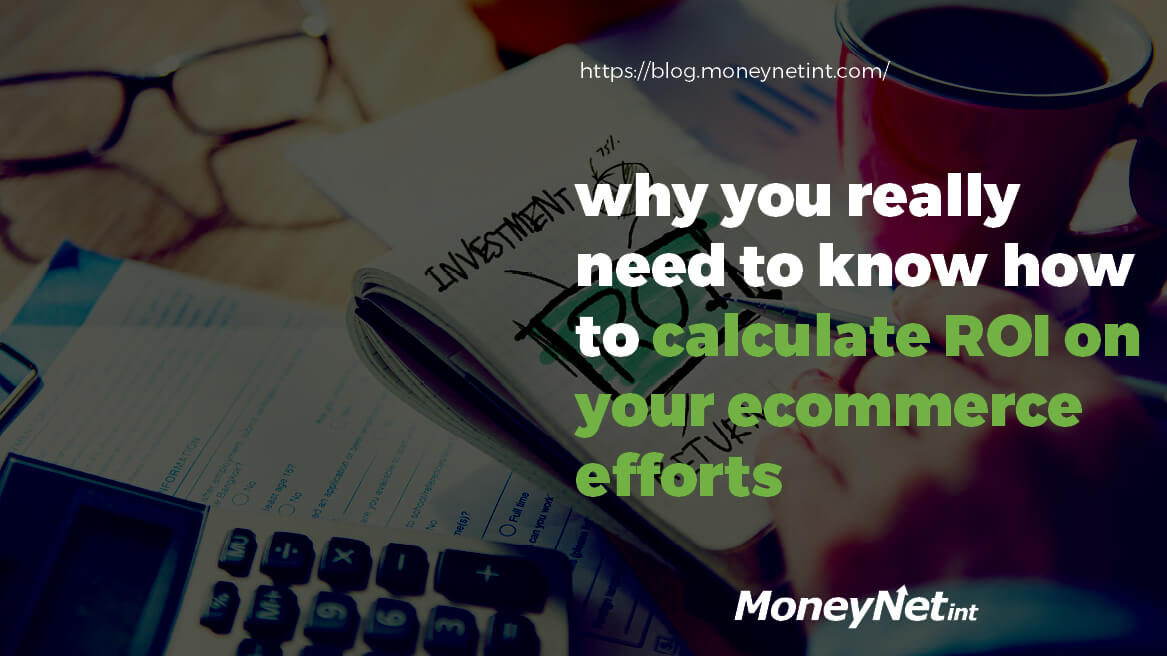 how to calculate ROI on your e-commerce efforts
