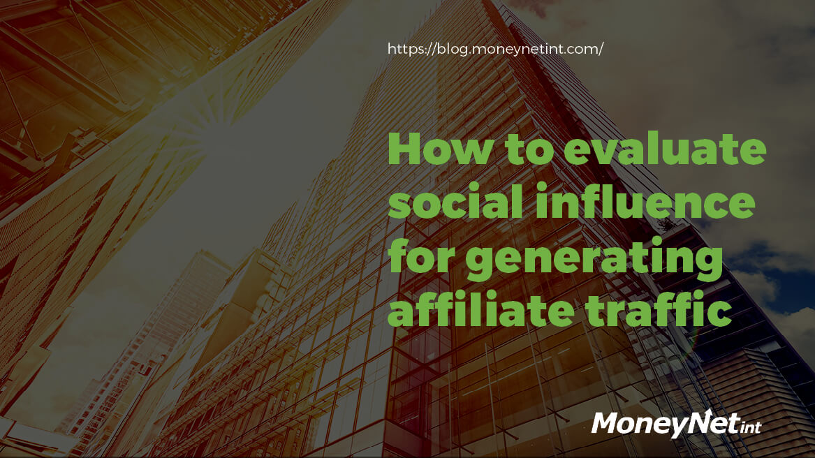 How to evaluate social influence for generating affiliate traffic header