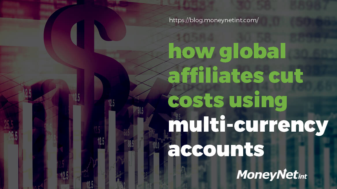 How global affiliates cut costs using multi-currency accounts header