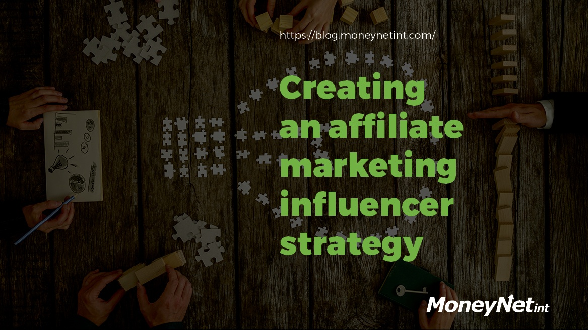 Creating an affiliate marketing influencer strategy